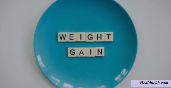 वजन कैसे बढ़ाएं 15 बेस्ट तरीके,How to Increase Gain Weight in Hindi,vajan kaise badhaye,mota kaise bane,weight badhane ke tarike,wajan badhao, healthlekh.com